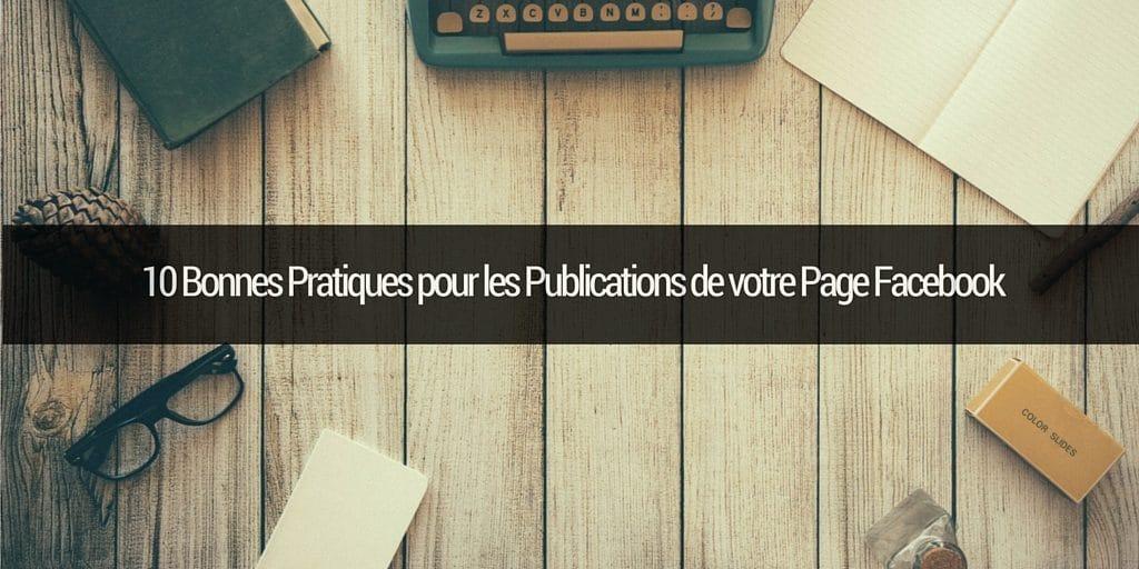 10 Bonnes Pratiques pour les Publications de votre Page Facebook