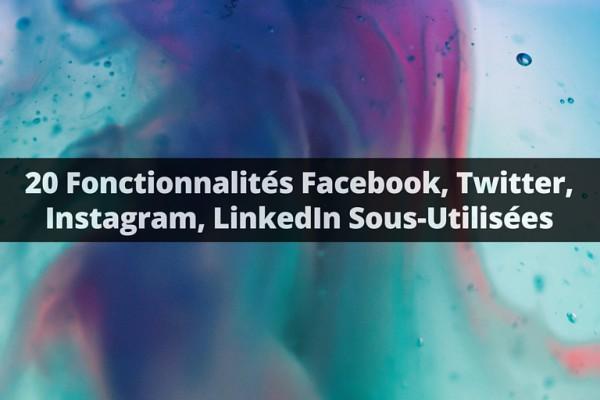fonctionnalites-facebook-instagram-twitter-linkedin