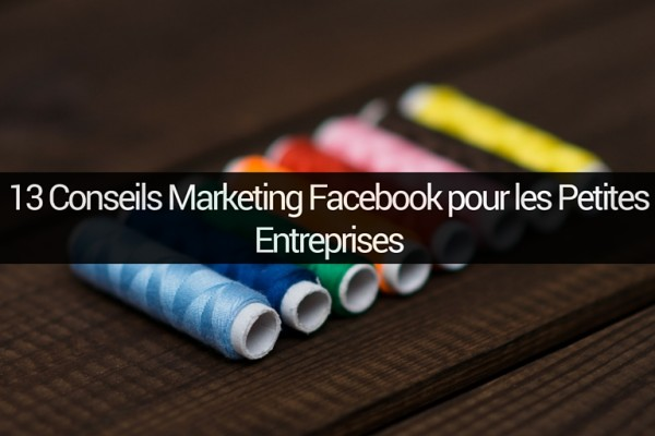 conseils-marketing-facebook-petites-entreprises