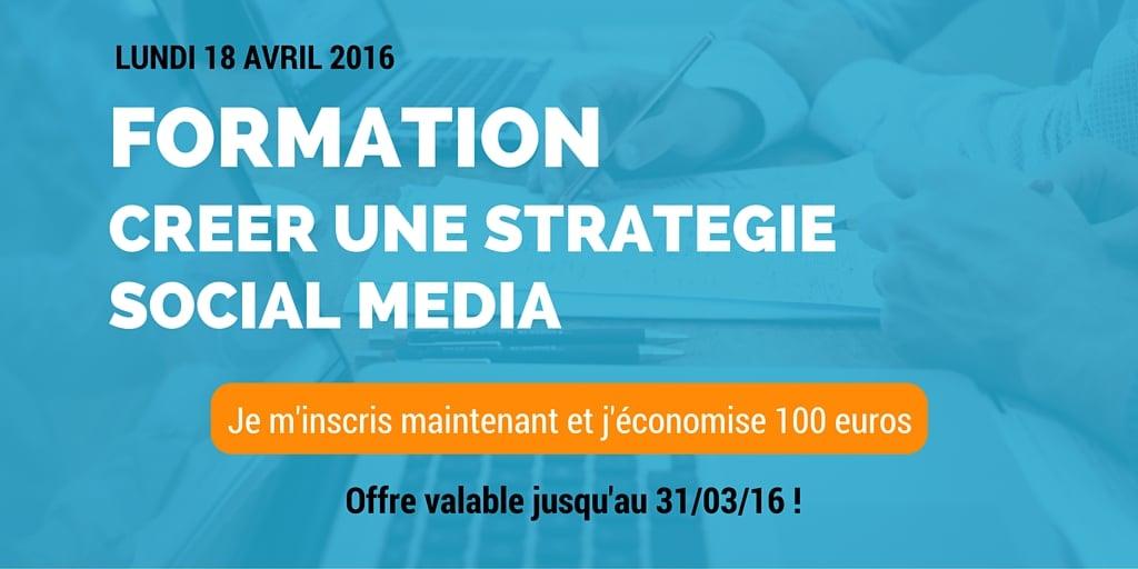 Nouvelle Formation Réseaux Sociaux: Créer une Stratégie Social Media le 18/04/16