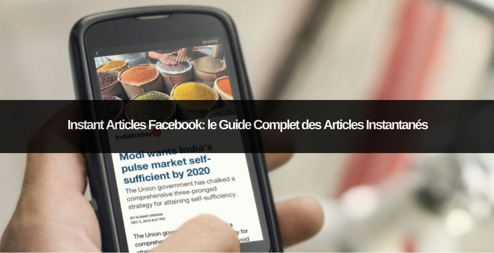 instant-articles-facebook-guide-complet-articles-instantanes