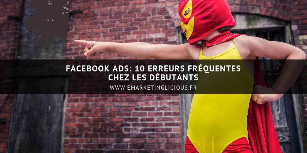 facebook-ads-erreurs