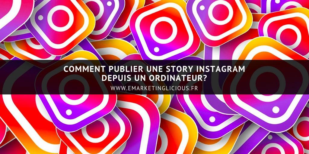 comment publier une Story Instagram depuis un ordinateur