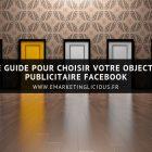 facebook ads guide choisir objectif publicitaire