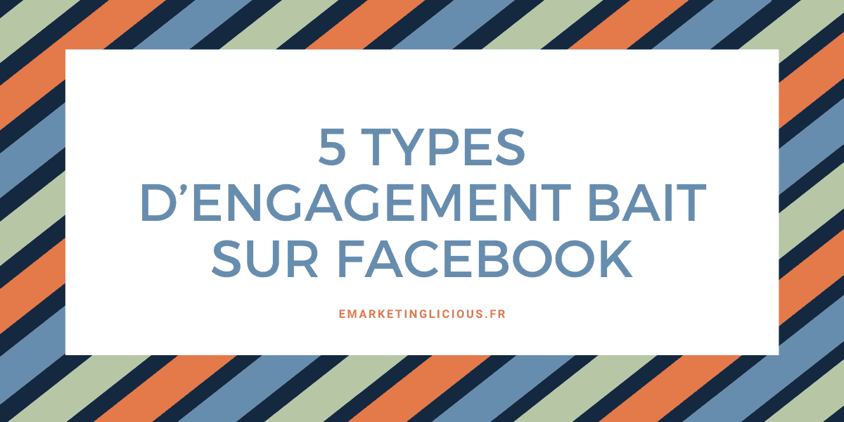 5 Types d'Engagement Bait sur Facebook